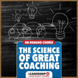 The Science of Great Coaching Online Course