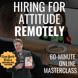 LIVE WEBINAR: Hiring For Attitude Remotely [JUNE 26TH, 1PM-2PM Eastern]