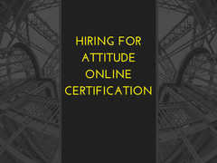 Hiring For Attitude Online Certification