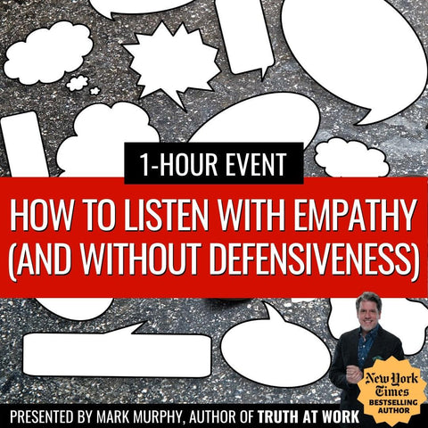 Live Webinar: How to Listen with Empathy (and Without Defensiveness) [JUNE 18TH]