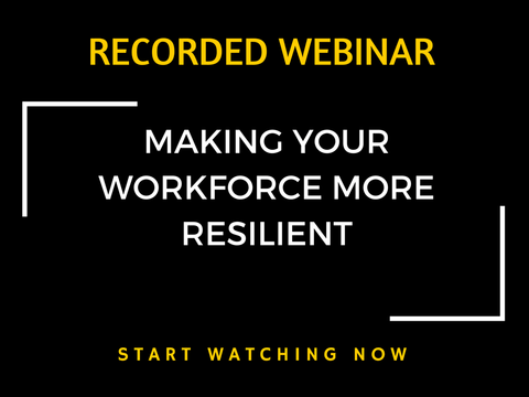Making Your Workforce More Resilient (60-Day Recording)