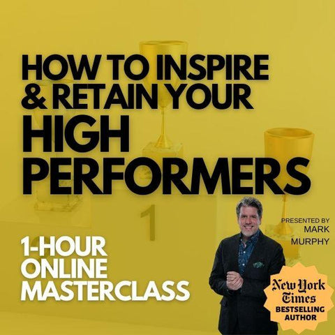How To Inspire & Retain Your High Performers [AUGUST 7TH, 1-2 PM EASTERN]