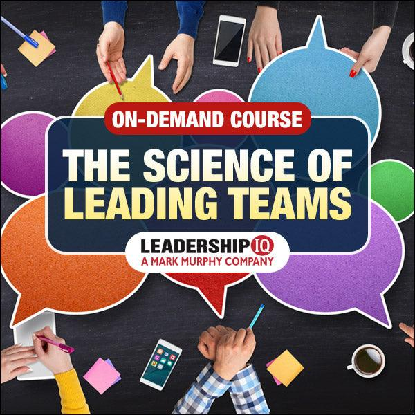 The Science of Leading Teams