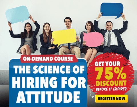 The Science of Hiring for Attitude Online Course