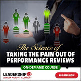 The Science of Taking the Pain Out of Performance Reviews Online Course