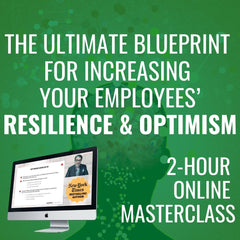 The Ultimate Blueprint For Increasing Your Employees' Resilience & Optimism [OCTOBER 29TH, 1-3 PM EASTERN]