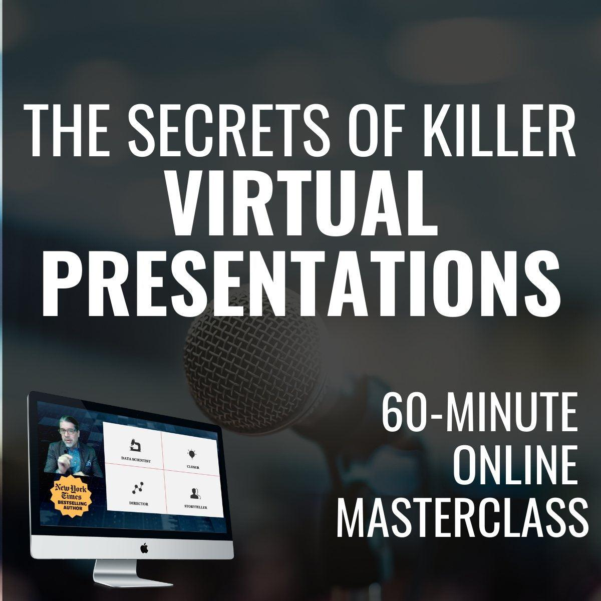The Secrets Of Killer VIRTUAL PRESENTATIONS [MAY 7th, 1-2 PM EASTERN]