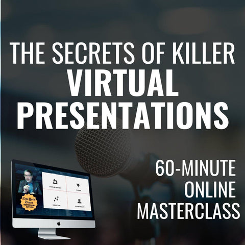 The Secrets Of Killer VIRTUAL PRESENTATIONS [JULY 31ST, 1-2 PM EASTERN]