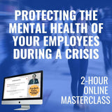 Protecting the Mental Health of Your Employees During a Crisis Online Masterclass - Perpetual Access