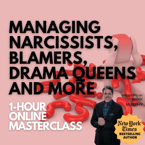 Managing Narcissists, Blamers, Drama Queens and More Webinar Recording (On-Demand Recording)
