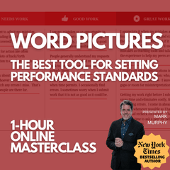 Word Pictures: The Best Tool for Setting Performance Standards [NOVEMBER 20TH, 1PM - 2PM EASTERN]