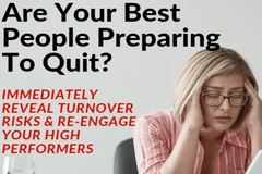 Are Your Best People Preparing To Quit? (Recording)
