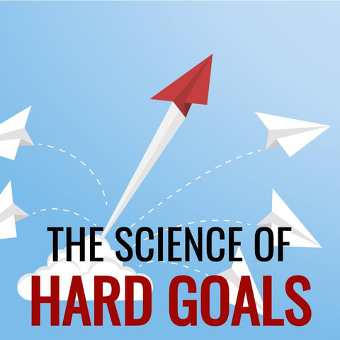 The Science of HARD Goals Online Course