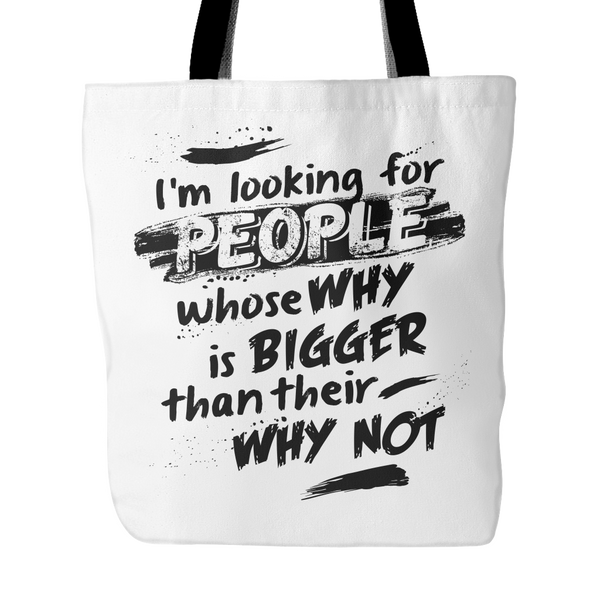 People Whose Why Is Bigger - Tote Bag - My MLM Shop