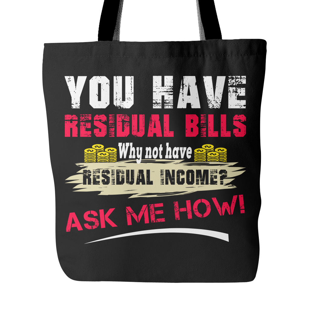 Want Residual Income? Ask Me How! - Tote Bag - My MLM Shop
