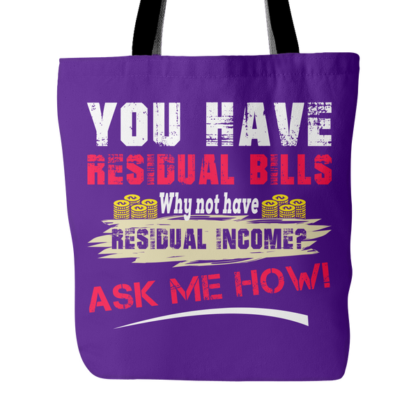 Want Residual Income? Ask Me How! - Tote Bag