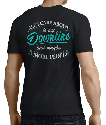 All I Care About Is My Downline (Back Side) - My MLM Shop