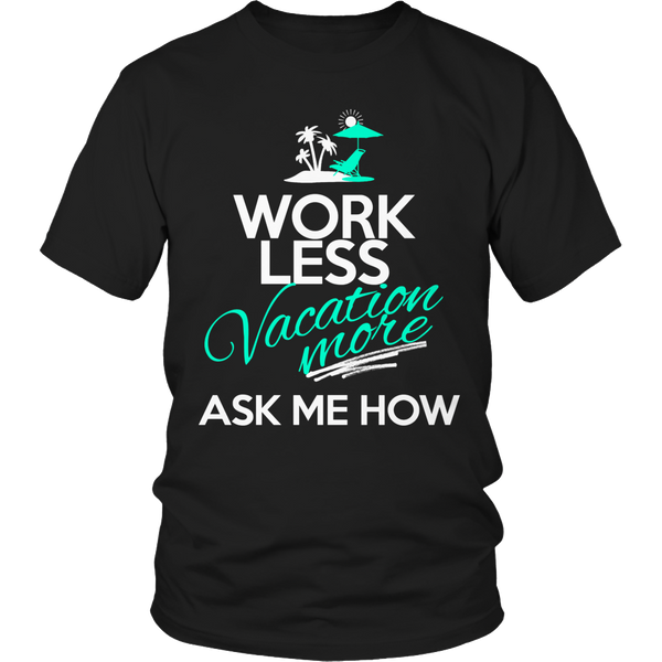 Work Less - Vacation More