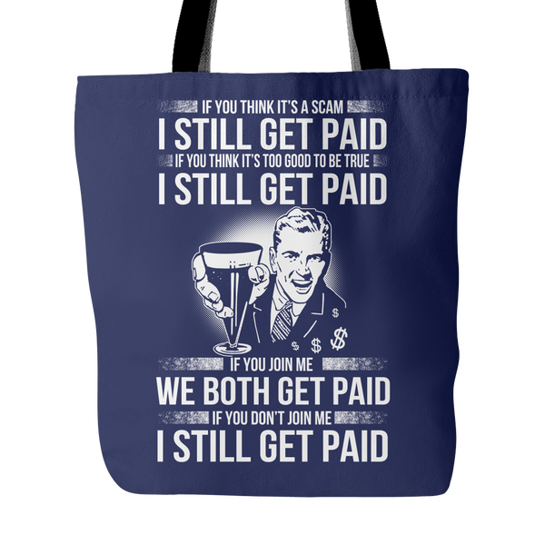 I Still Get Paid - Tote Bag - My MLM Shop