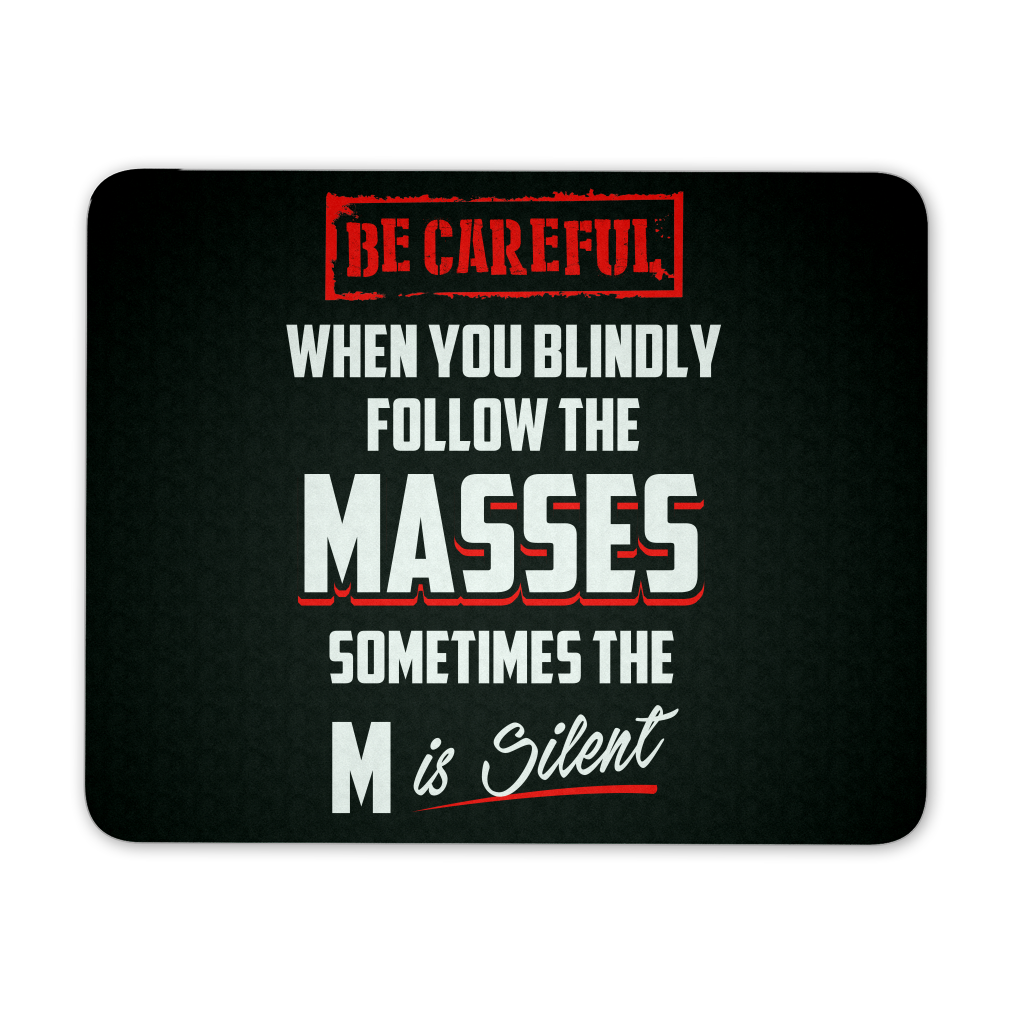 Be Careful When Following Masses Mousepad My Mlm Shop