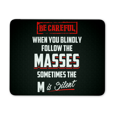 Be Careful When Following Masses - Mousepad - My MLM Shop
