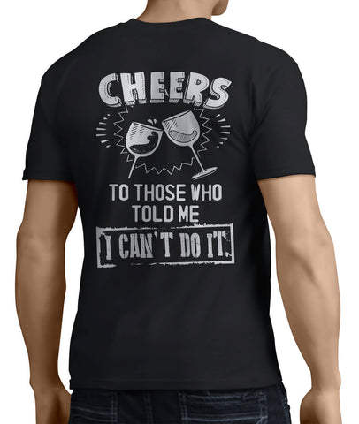 Cheers To Those Who Told Me I Cant Do It (Back Side) - My MLM Shop