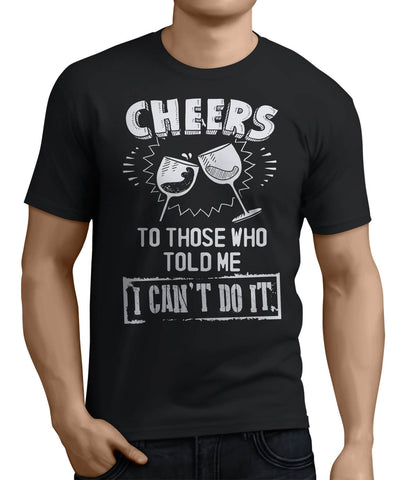 Cheers To Those Who Told Me I Can't Do It - My MLM Shop