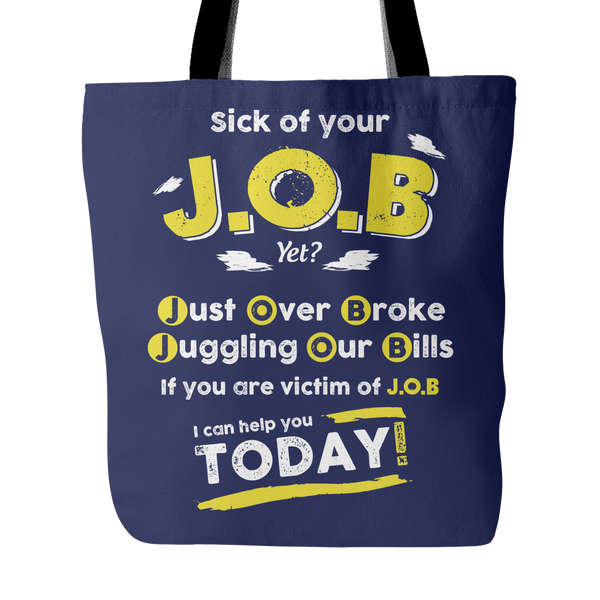 Sick Of Your J.O.B.? - Tote Bag - My MLM Shop