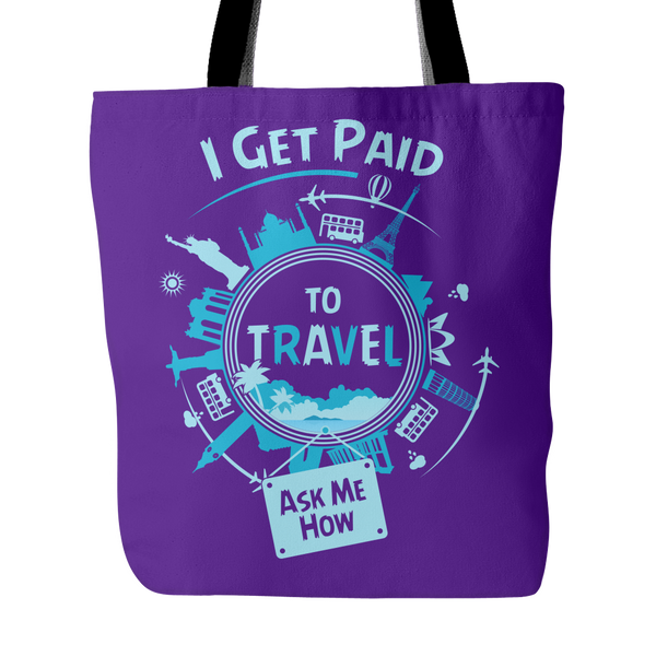 I Get Paid To Travel - Tote Bag
