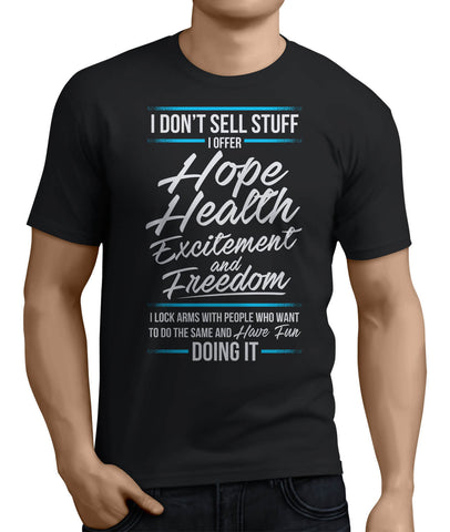 I Offer Hope, Health, Excitement and Freedom - My MLM Shop