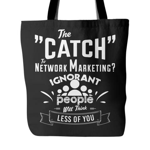 The Catch To Network Marketing - Tote Bag - My MLM Shop