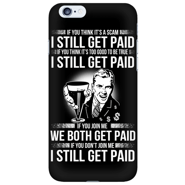 I Still Get Paid - Phone Cases  My Mlm Shop-8299