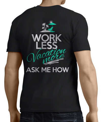 Work Less - Vacation More (Back Side) - My MLM Shop