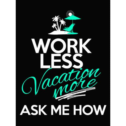 Work Less, Vacation More - Sticker - My MLM Shop