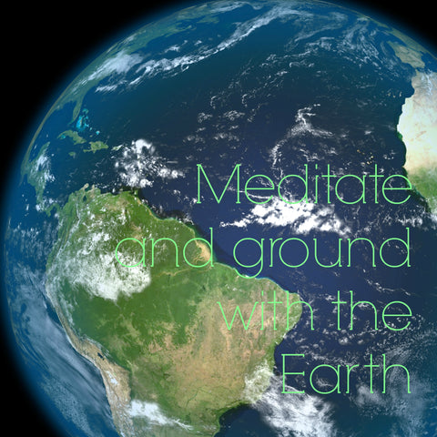 Meditate and ground with the Earth