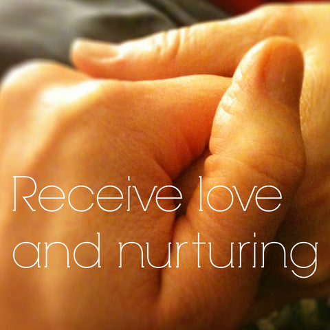 Receive love and nurturing