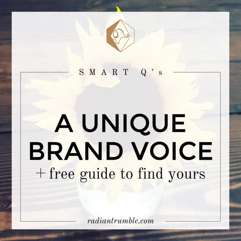 A Unique Brand Voice: Smart Questions Blog (free guide to find yours) + shop radiantrumble.com