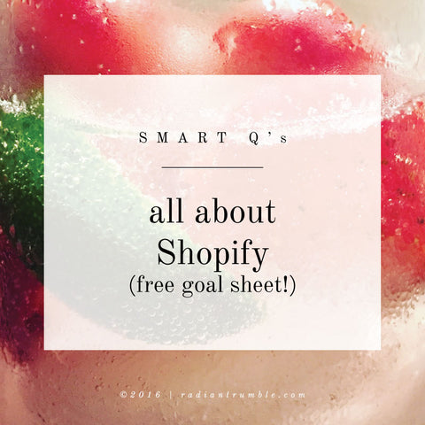 Shopify (free goal sheet): Smart Questions Blog + shop radiantrumble.com