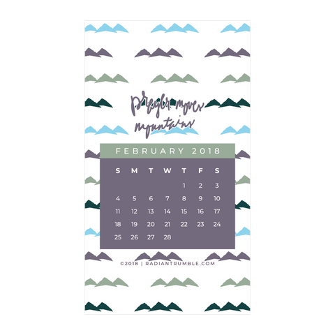 Prayer Moves Mountains Calendar Wallpaper + shop radiantrumble.com