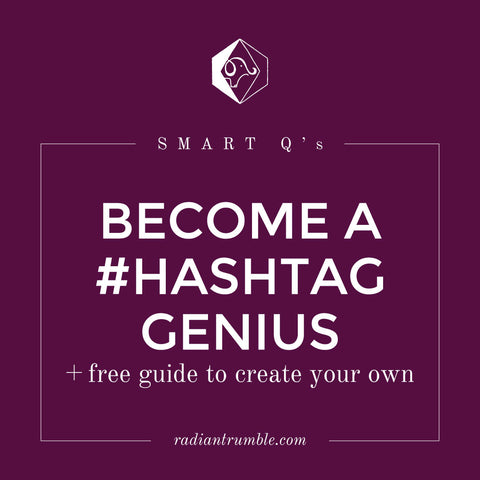 Worksheet: Becoming a #hashtag Genius (guide to creating your own) + shop radiantrumble.com