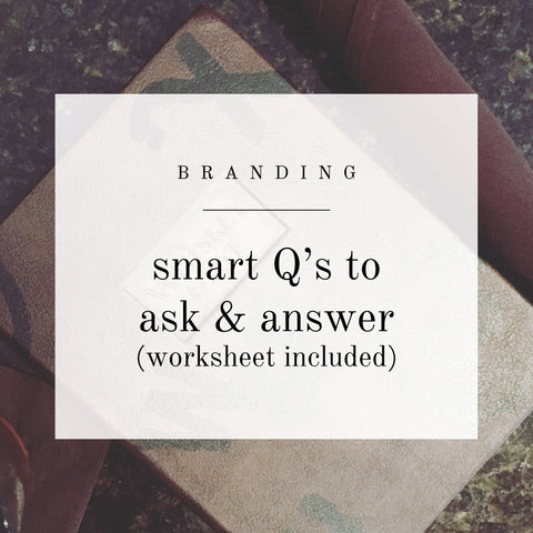Worksheet: Branding Q's to Ask & Answer + radiantrumble.com