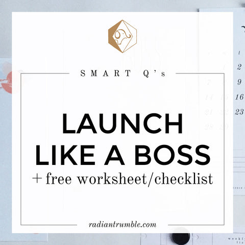 Worksheet: Launch Like A Boss Q's/Checklist + shop radiantrumble.com