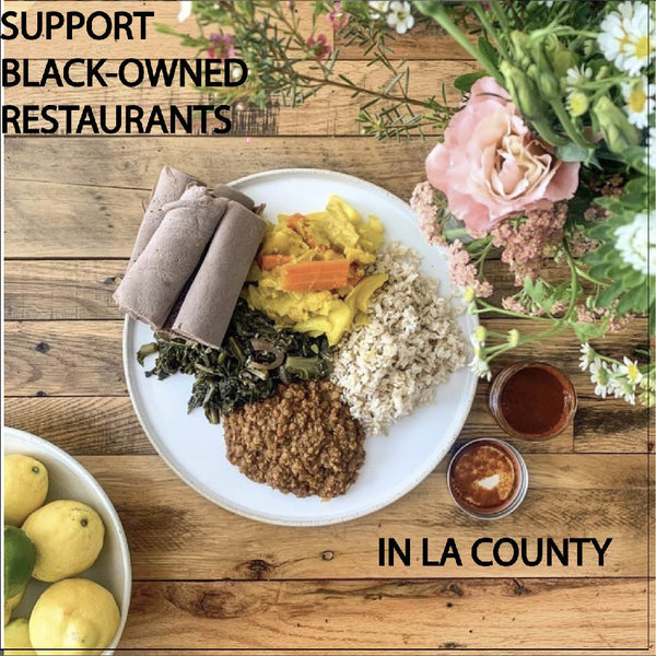 SUPPORT BLACK-OWNED RESTAURANTS  IN LA COUNTY