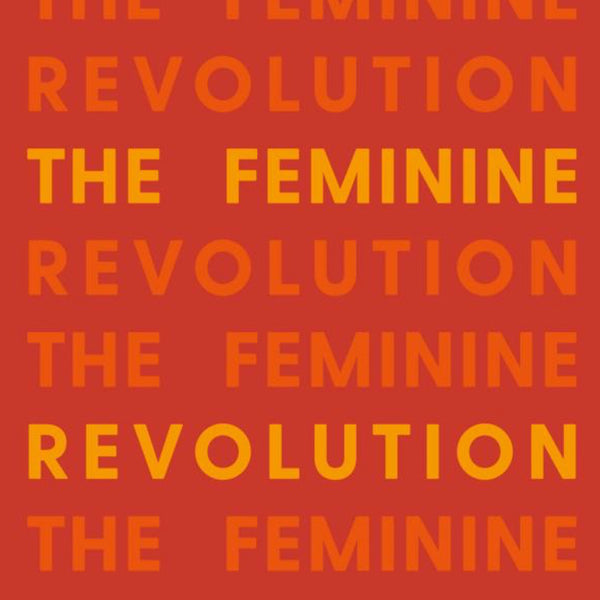 What We're Reading: The Feminine Revolution by Amy Stanton and Catherine Connors