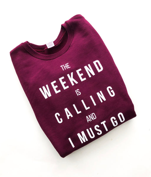 The Weekend is Calling ~ Maroon Pullover