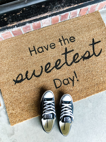 Have the Sweetest Day Doormat