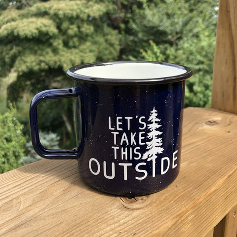 Let's Take this Outside Enamel Mug