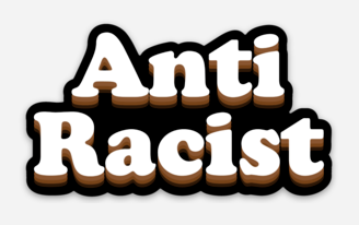 Anti Racist Vinyl Stickers