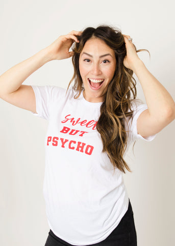 Sweet but Psycho Tee~ Adults