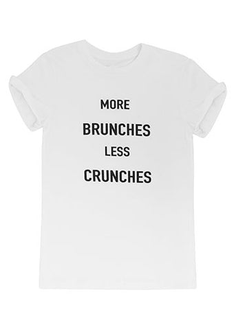 More Brunches Less Crunches (please!) Tee